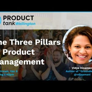ProductTank Wellington - The Three Pillars of Product Management