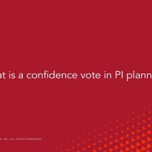 Question: What is a Confidence Vote in PI Planning?