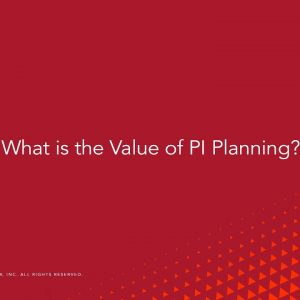 Question: What is the Value You See with PI Planning