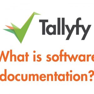 Tallyfy - Intro to Software Documentation