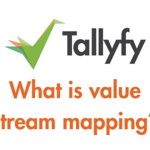 Tallyfy - Value Stream Mapping