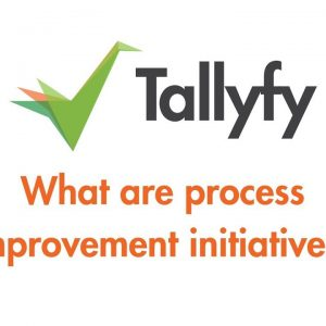 Tallyfy - What are process improvement initiatives?