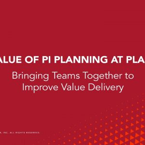 The Value of PI Planning at Planview - Team Members Tell All