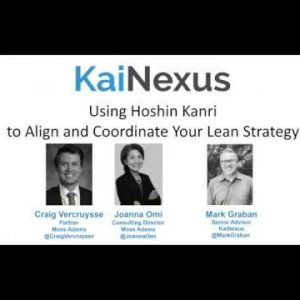 Using Hoshin Kanri to Align and Coordinate Your Lean Strategy