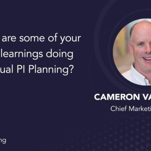 What are some of your top learnings doing virtual PI planning?
