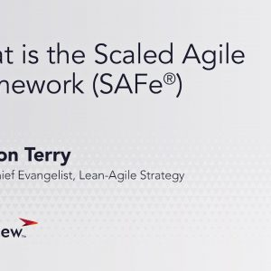 What is the Scaled Agile Framework (SAFe®) ?