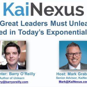 Why Great Leaders Must Unlearn to Succeed in Today's Exponential World
