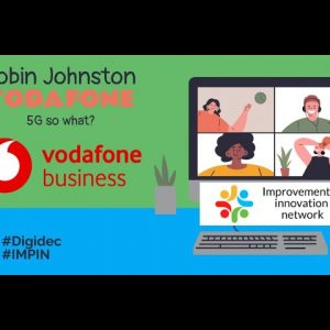 Digital December - Robin Johnston - Vodafone - 5G so what?