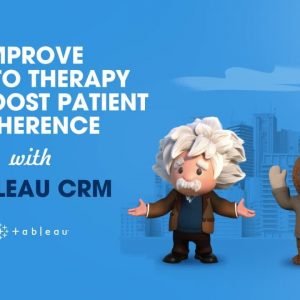 Tableau CRM: Improve Time to Therapy and Boost Patient Adherence | Salesforce