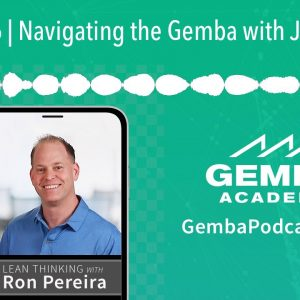 GA 346 | Navigating the Gemba with Jay Hodge