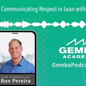 GA 348 | Communicating Respect in Lean with Tejas Munot