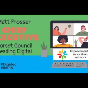 Digital Leadership with Matt Prosser - CEO -Innovation and Improvement Network - Digital December