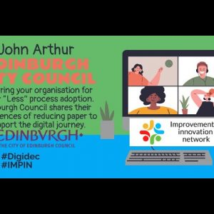 Digital December - John Arthur - City of Edinburgh Council - Paperless Office