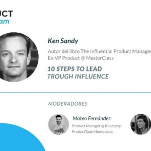 ProductTank Latam: Ken Sandy - 10 Steps to Lead Through Influence