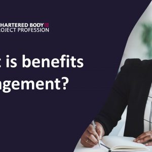 Project Management, Benefits Management | What is benefits management?