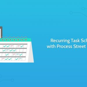 Recurring Task Scheduling with Process Street Checklists