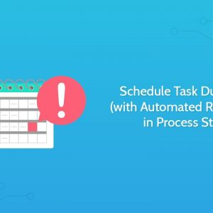 Schedule Task Due Dates (with Automated Reminders) in Process Street