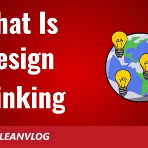 What is Design Thinking - A Complete Overview