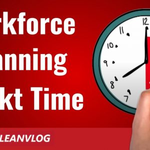 Workforce Planning and Takt Time - Takt Time Tutorial - Episode 3