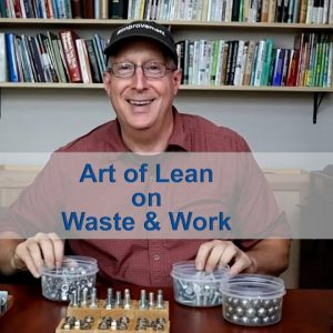 Art of Lean on Waste & Work, Parts 1-8