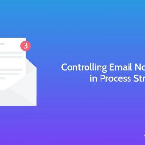 Controlling Email Notifications in Process Street