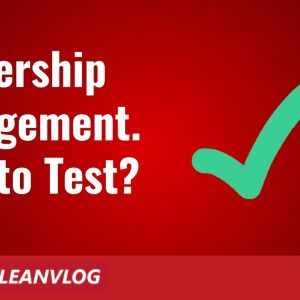 Leadership Engagement in Lean and Kaizen. How to Test Quickly ?