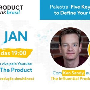ProductTank Brasil: Five Key Questions to Define your Customer with Ken Sandy