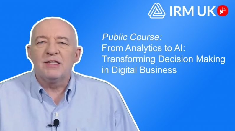 Live Streaming Public Course: From Analytics to AI: Transforming Decision Making in Digital Business