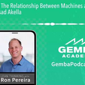 GA 355 | The Relationship Between Machines and Humans with Prasad Akella