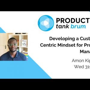 ProductTank Birmingham - Developing a Customer Centric Mindset for Product Managers