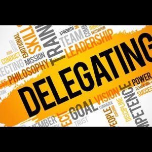 How to delegate effectively, so the job gets done on time and to the standard you want