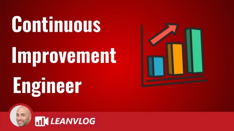 Continuous Improvement Engineer - The Role and the Responsibilites