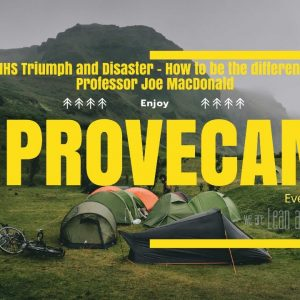 ImproveCamp #4 - Professor Joe MacDonald NHS Triumph and Disaster - How to be the difference