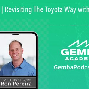 GA 357 | Revisiting The Toyota Way with Jeff Liker