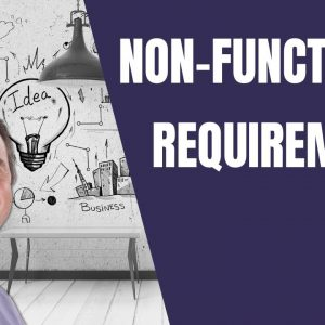 Agile Business Analysis: Common Categories and Characteristics of Non-Functional Requirements (NFR)