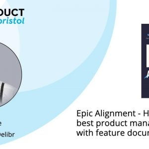 ProductTank Bristol: Epic Alignment