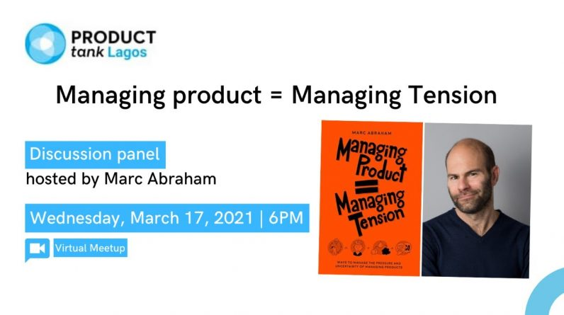 ProductTank Lagos - Managing Product = Managing Tension