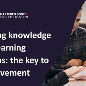 Improving projects by sharing knowledge and learning lessons