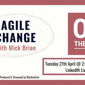 OTS10 - Agile Change with Mick Brian