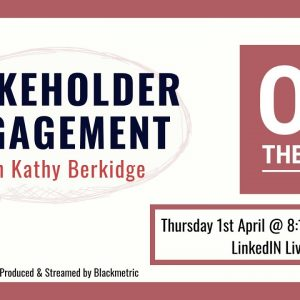 OTS9   Stakeholder Engagement with Kathy Berkidge