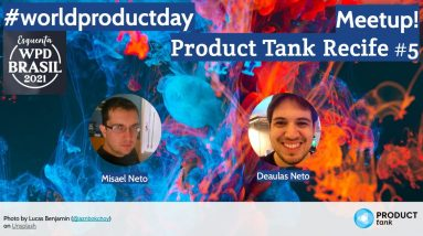 ProductTank Recife - Esquenta WorldProductDay