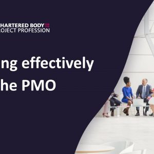 Project, programme, portfolio management office | Working effectively with the PMO