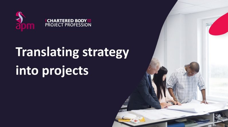 Project Management: Strategy |Translating strategy into projects
