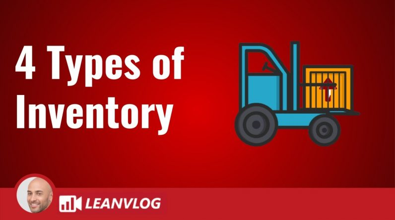 Types of Inventory : The 4 Different Buckets to Know