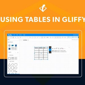 Using Tables in Gliffy | Basic Gliffy Diagram Tutorial