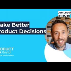 ProductTank Bristol - World Product Day 2021 - Make Better Product Decisions