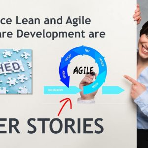 Timing of User Story Writing and Elaboration in Lean / Agile Product Development