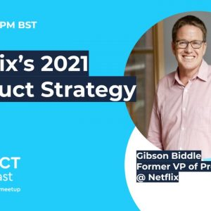 ProductTank Belfast: Netflix's Product Strategy 2021 with Gibson Biddle