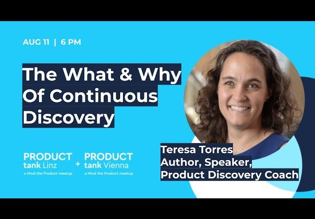 PT Austria -  The What & Why  Of Continuous Discovery with Teresa Torres