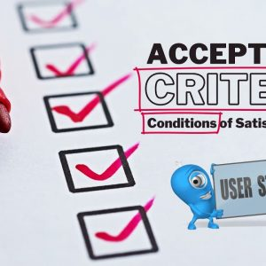 What Are User Story Acceptance Criteria?